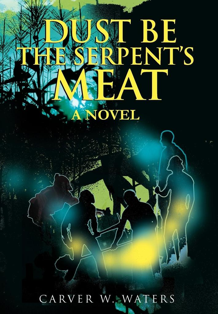 Dust Be the Serpent's Meat als Buch (gebunden)