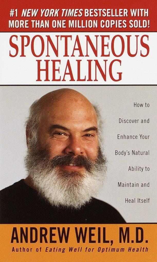 Spontaneous Healing: How to Discover and Enhance Your Body's Natural Ability to Maintain and Heal Itself als Taschenbuch