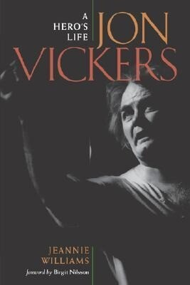 Jon Vickers Jon Vickers Jon Vickers Jon Vickers Jon Vickers: A Hero's Life a Hero's Life a Hero's Life a Hero's Life a Hero's Life als Buch (gebunden)