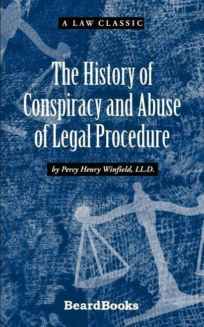 The History of Conspiracy and Abuse of Legal Procedure als Taschenbuch