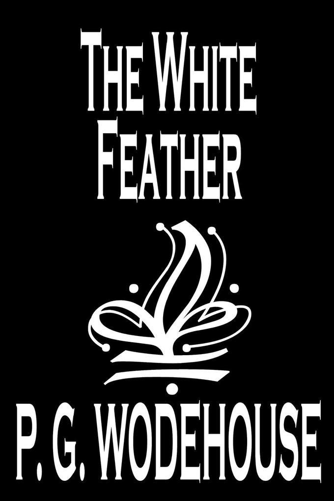 The White Feather by P. G. Wodehouse, Fiction, Literary als Taschenbuch