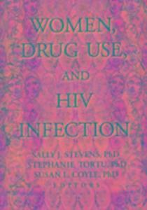 Women, Drug Use, and HIV Infection als Buch (gebunden)