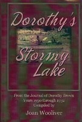 Dorothy's Stormy Lake: From the Journal of Dorothy Brown. Years 1930 Through 1932 als Buch (gebunden)