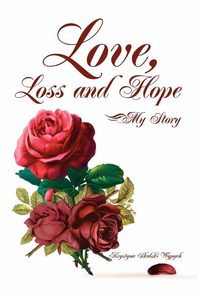 Love, Loss and Hope: My Story als Taschenbuch