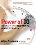 Power of 10: The Once-A-Week Slow Motion Fitness Revolution