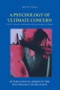 A Psychology of Ultimate Concern: Erik H. Erikson S Contribution to the Psychology of Religion