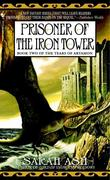 Prisoner of the Iron Tower: Book Two of the Tears of Artamon