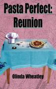 Pasta Perfect: Reunion