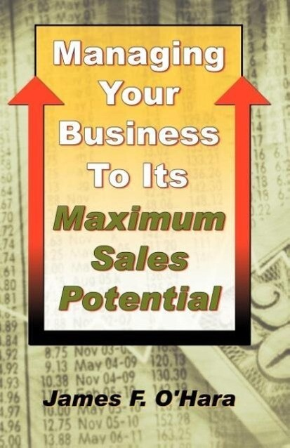 Managing Your Business to Its Maximum Sales Potential als Taschenbuch