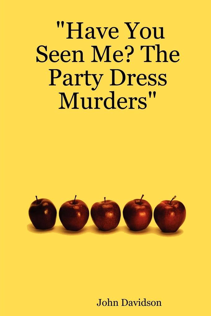 Have You Seen Me? the Party Dress Murders als Taschenbuch
