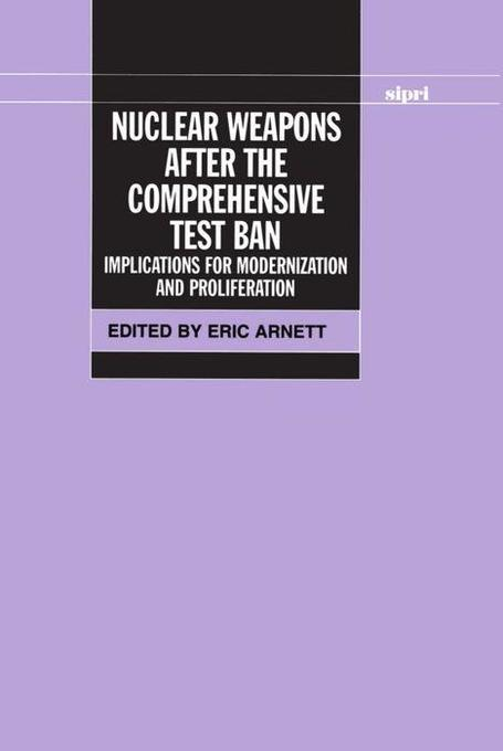 Nuclear Weapons After the Comprehensive Test Ban: Implications for Modernization and Proliferation als Buch (gebunden)