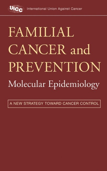 Familial Cancer and Prevention: Molecular Epidemiology: A New Strategy Toward Cancer Control als Buch (gebunden)