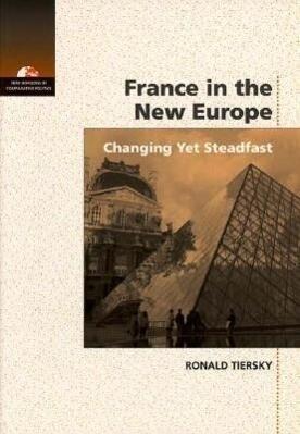 France in the New Europe: Changing Yet Steadfast als Taschenbuch