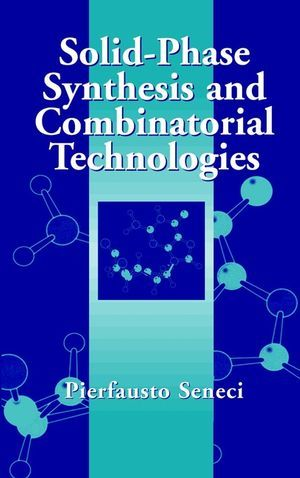 Solid-Phase Synthesis and Combinatorial Technologies als Buch (gebunden)