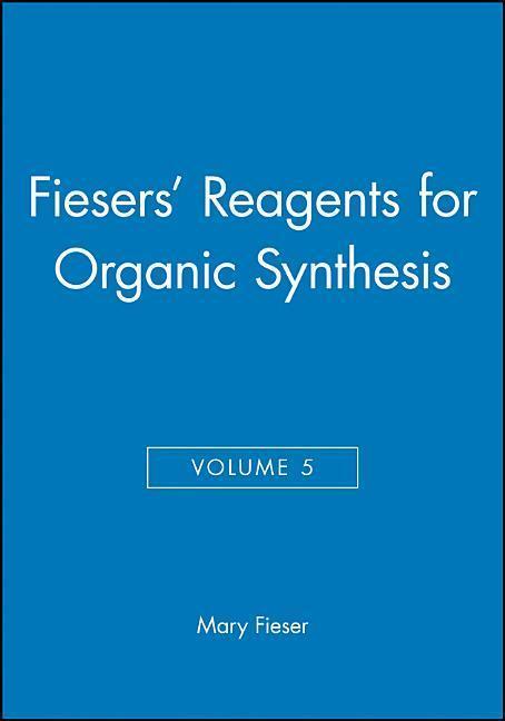 Fiesers′ Reagents for Organic Synthesis, Volume 5 als Buch (gebunden)