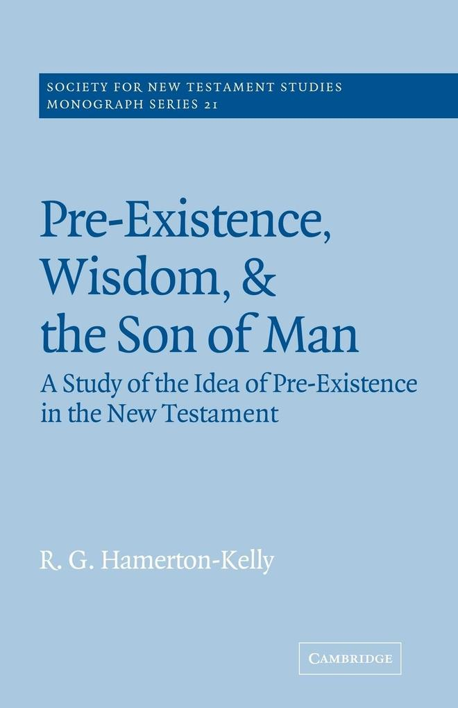 Pre-Existence, Wisdom, and the Son of Man als Taschenbuch