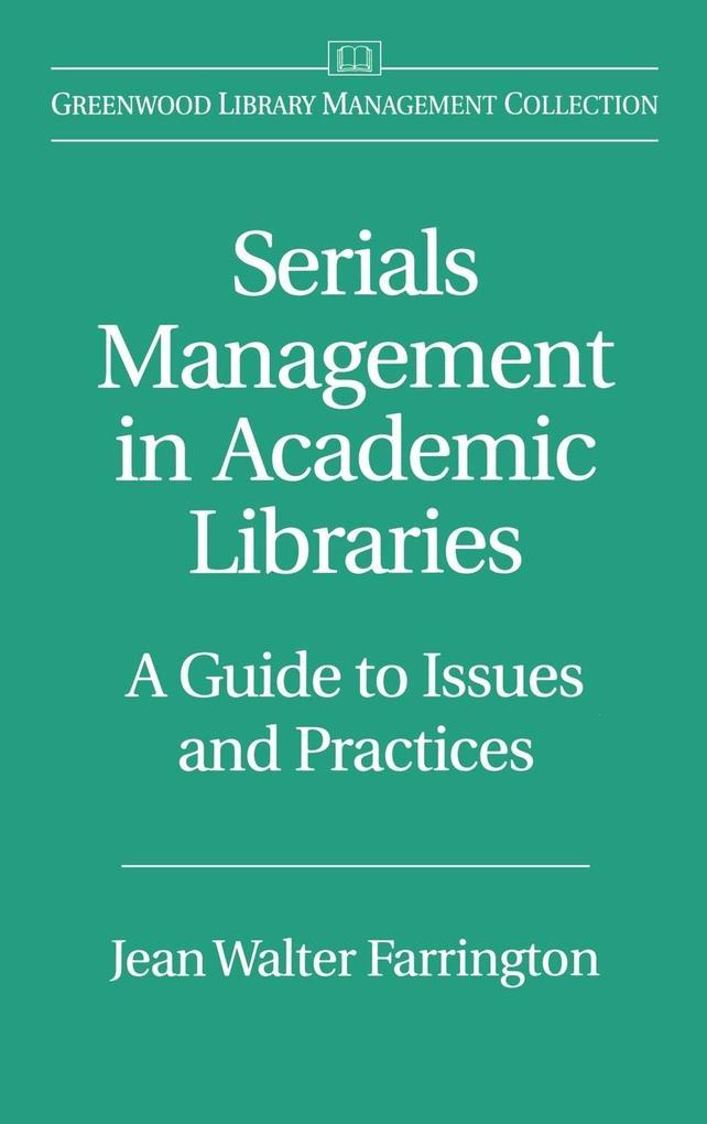 Serials Management in Academic Libraries als Buch (gebunden)