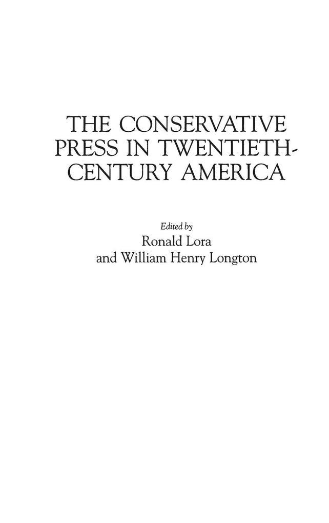 The Conservative Press in Twentieth-Century America als Buch (gebunden)