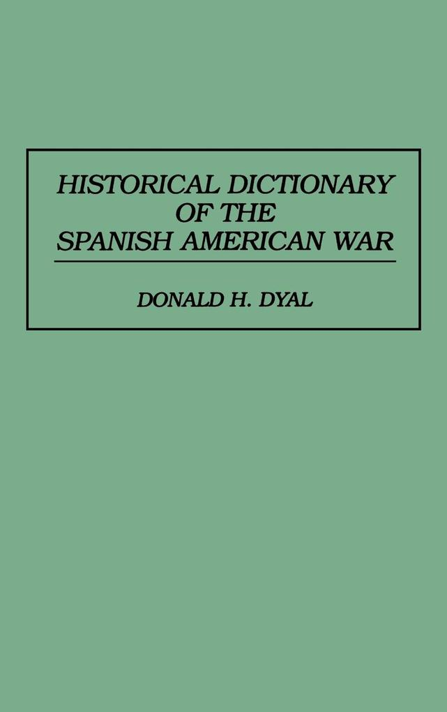 Historical Dictionary of the Spanish American War als Buch (gebunden)