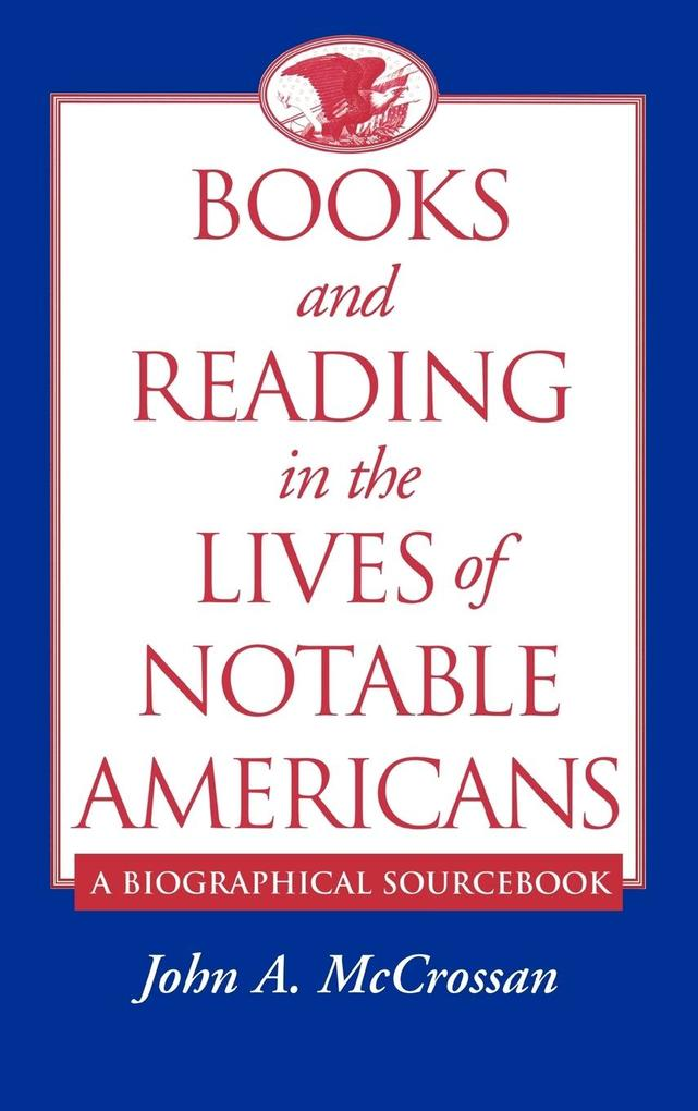 Books and Reading in the Lives of Notable Americans als Buch (gebunden)