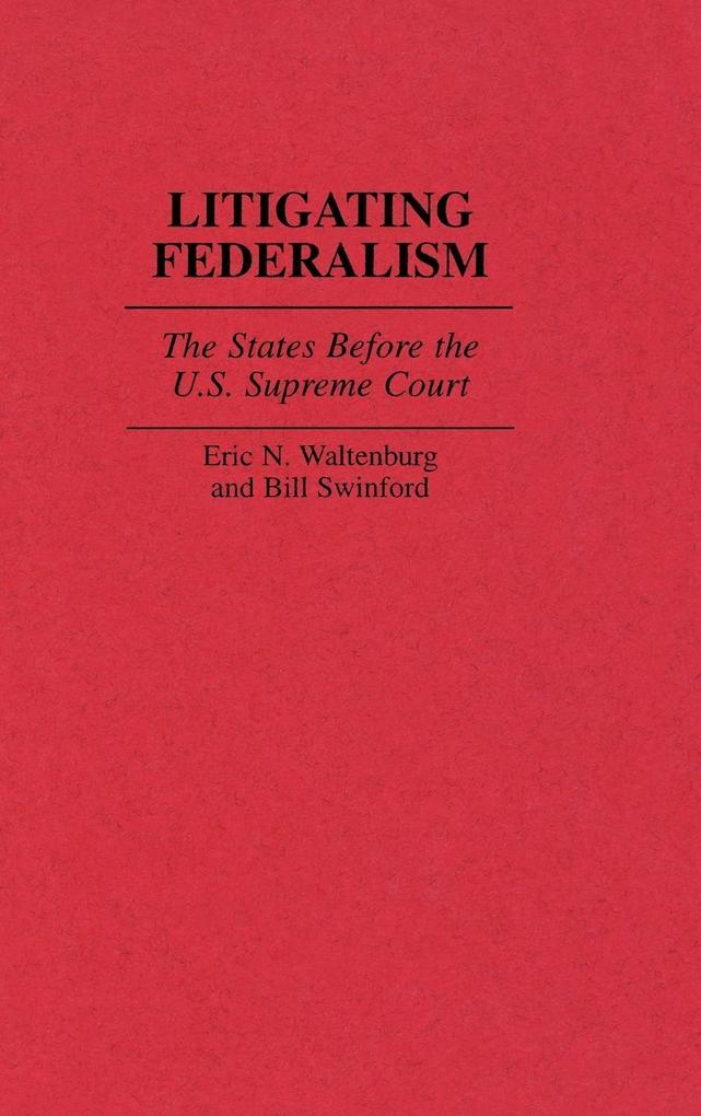 Litigating Federalism als Buch (gebunden)