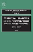 Complex Collaboration: Building the Capabilities for Working Across Boundaries