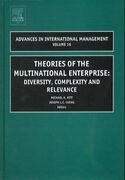 Theories of the Multinational Enterprise: Diversity, Complexity and Relevance