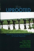 The Uprooted: Improving Humanitarian Responses to Forced Migration