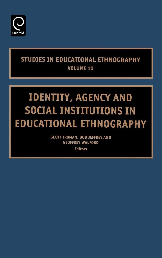 Identity, Agency and Social Institutions in Educational Ethnography als Buch (gebunden)