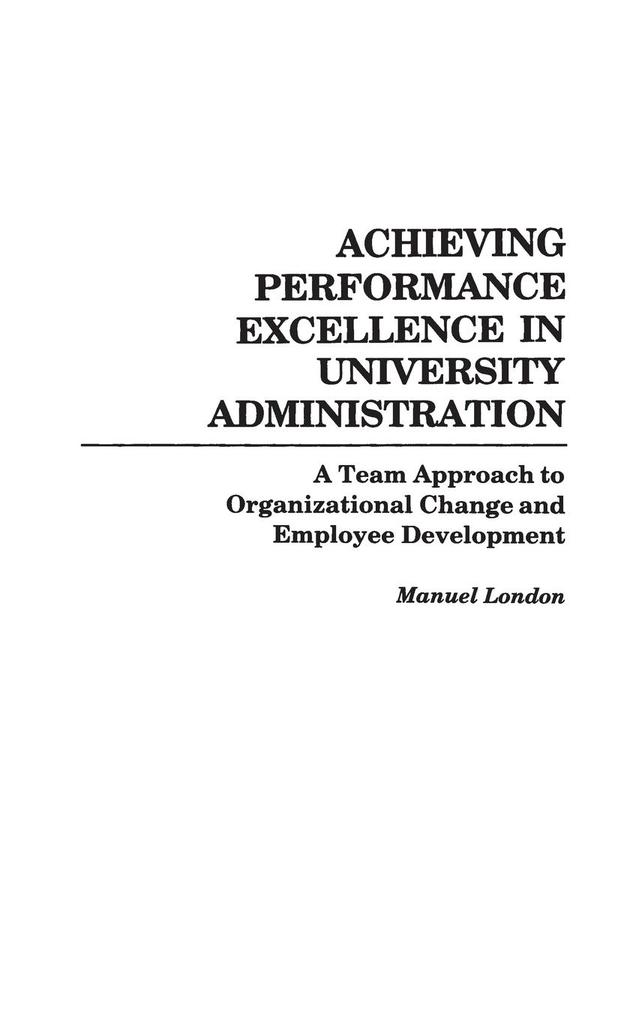 Achieving Performance Excellence in University Administration als Buch (gebunden)