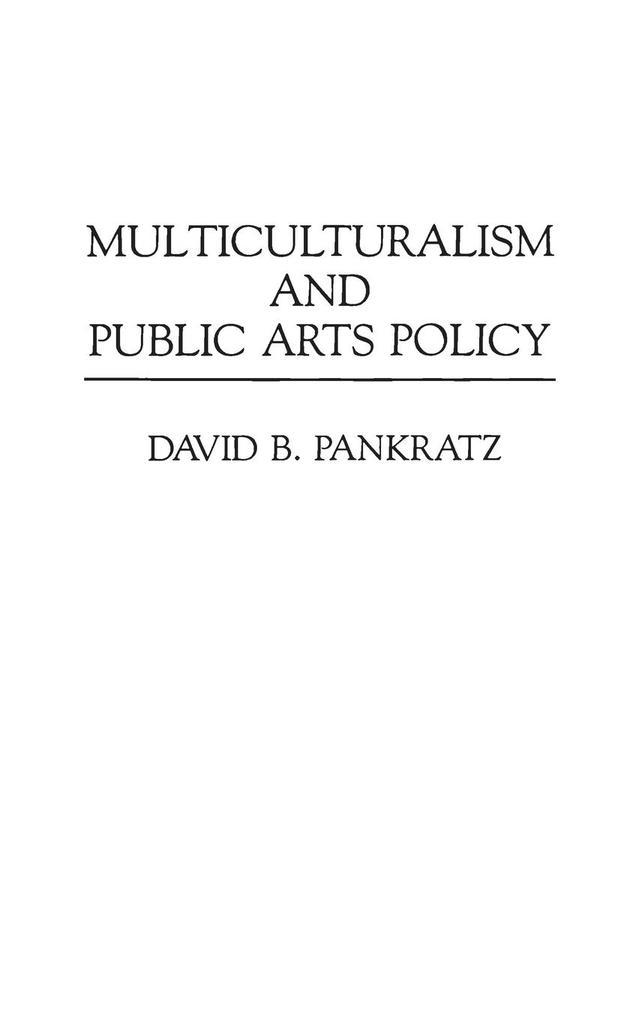Multiculturalism and Public Arts Policy als Buch (gebunden)