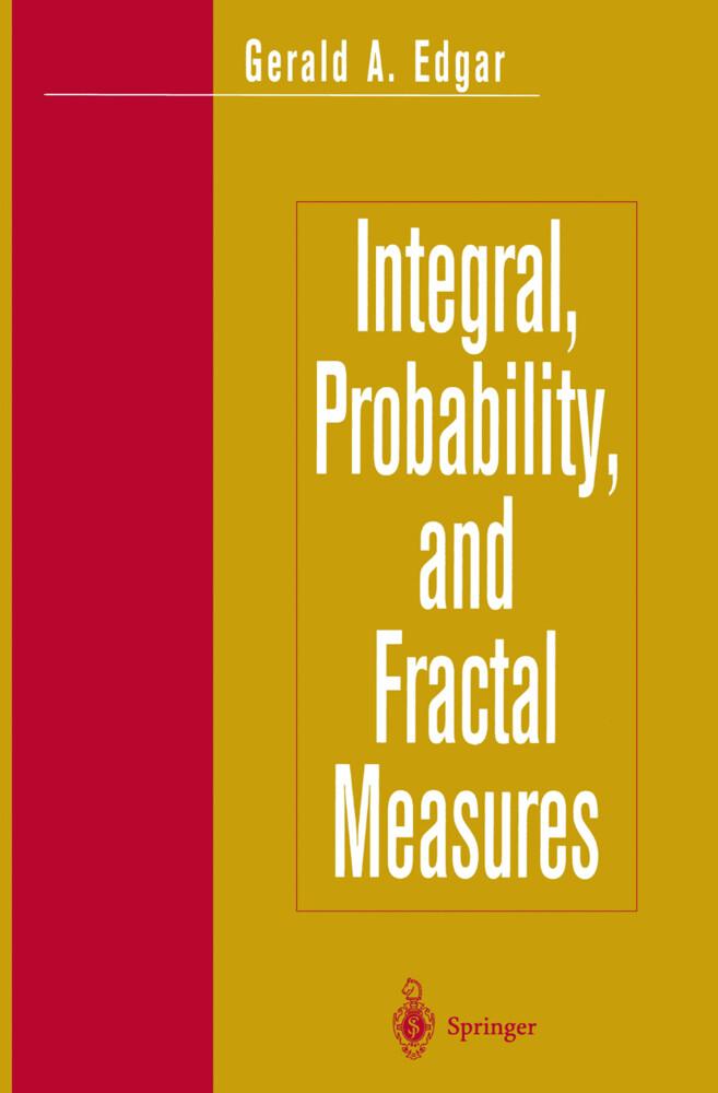 Integral, Probability, and Fractal Measures als Buch (gebunden)