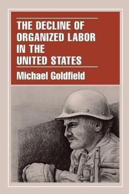 The Decline of Organized Labor in the United States als Taschenbuch