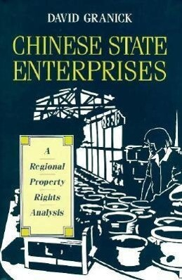 Chinese State Enterprises: A Regional Property Rights Analysis als Buch (gebunden)