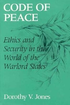 Code of Peace: Ethics and Security in the World of the Warlord States als Buch (gebunden)