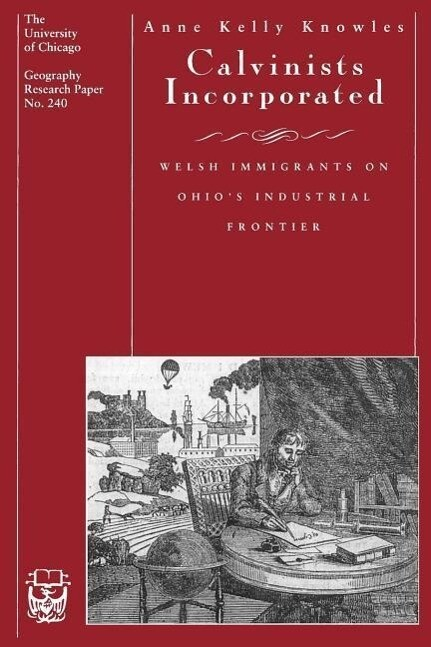 Calvinists Incorporated - Welsh Immigrants on Ohio′s Industrial Frontier als Taschenbuch