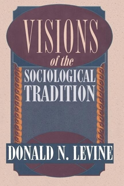 Visions of the Sociological Tradition (Paper) als Taschenbuch