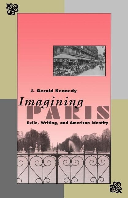 Imagining Paris - Exile, Writing and American Identity als Taschenbuch
