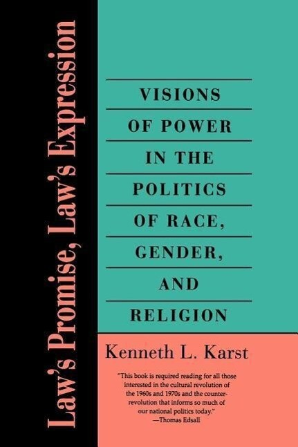 Law′s Promise, Law′s Expression - Visions of Power in the Politics of Race, Gender & Religion als Taschenbuch