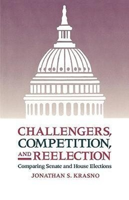 Challengers, Competition & Reelection - Comparing Senate & House Elections (Paper) als Taschenbuch