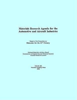 Materials Research Agenda for the Automobile and Aircraft Industries als Taschenbuch