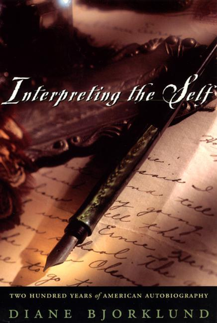 Interpreting the Self: Two Hundred Years of American Autobiography als Buch (gebunden)