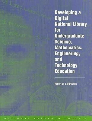 Developing a Digital National Library for Undergraduate Science, Mathematics, Engineering and Technology Education: Report of a Workshop als Taschenbuch
