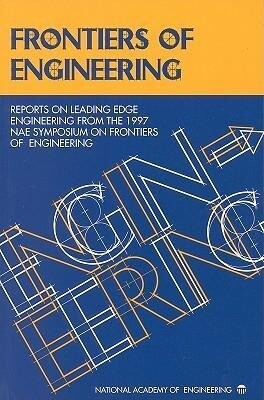 Frontiers of Engineering: Reports on Leading Edge Engineering from the 1997 Nae Symposium on Frontiers of Engineering als Taschenbuch