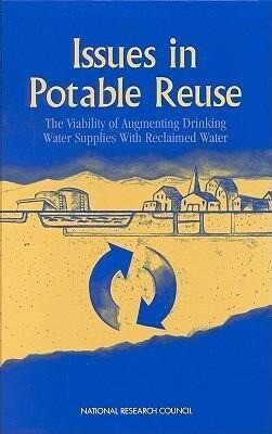 Issues in Potable Reuse: The Viability of Augmenting Drinking Water Supplies with Reclaimed Water als Buch (gebunden)