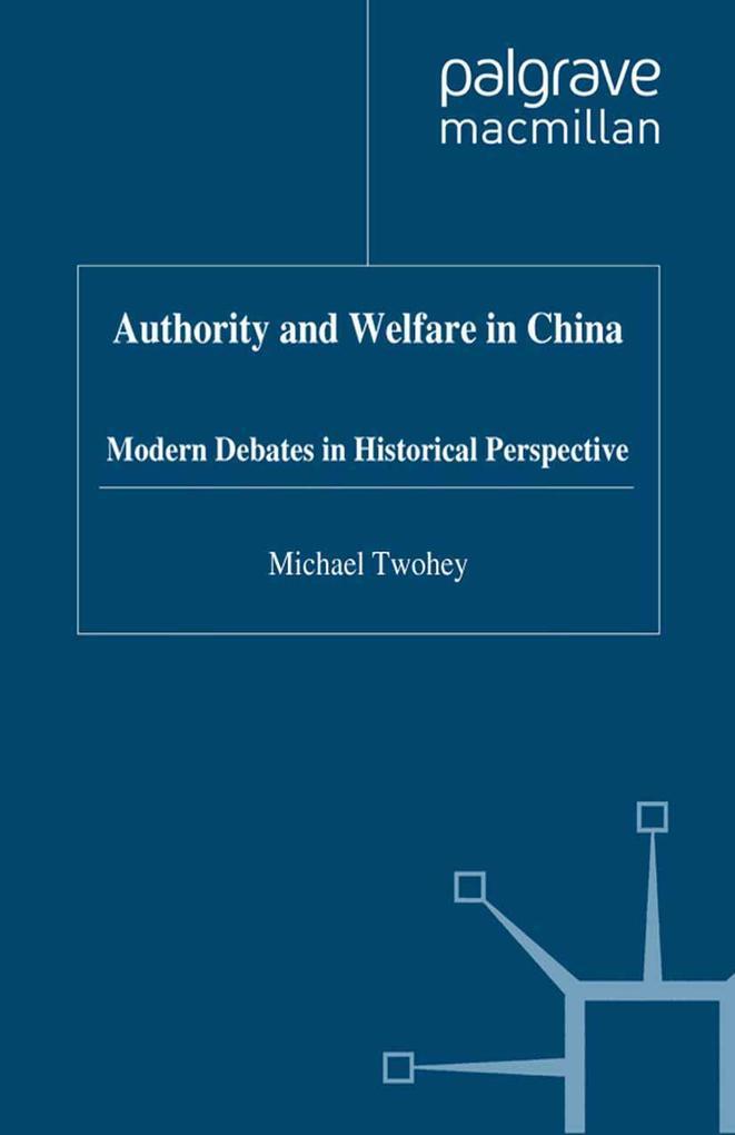 Authority and Welfare in China: Modern Debates in Historical Perspective als Buch (gebunden)