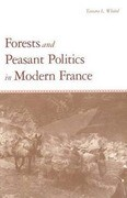 Forests and Peasant Politics in Modern France