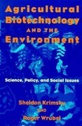 Agricultural Biotechnology and the Environment: Science, Policy, and Social Issues