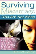 Surviving Miscarriage: --You Are Not Alone