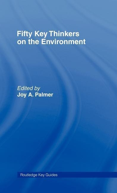 Fifty Key Thinkers on the Environment als Buch (gebunden)